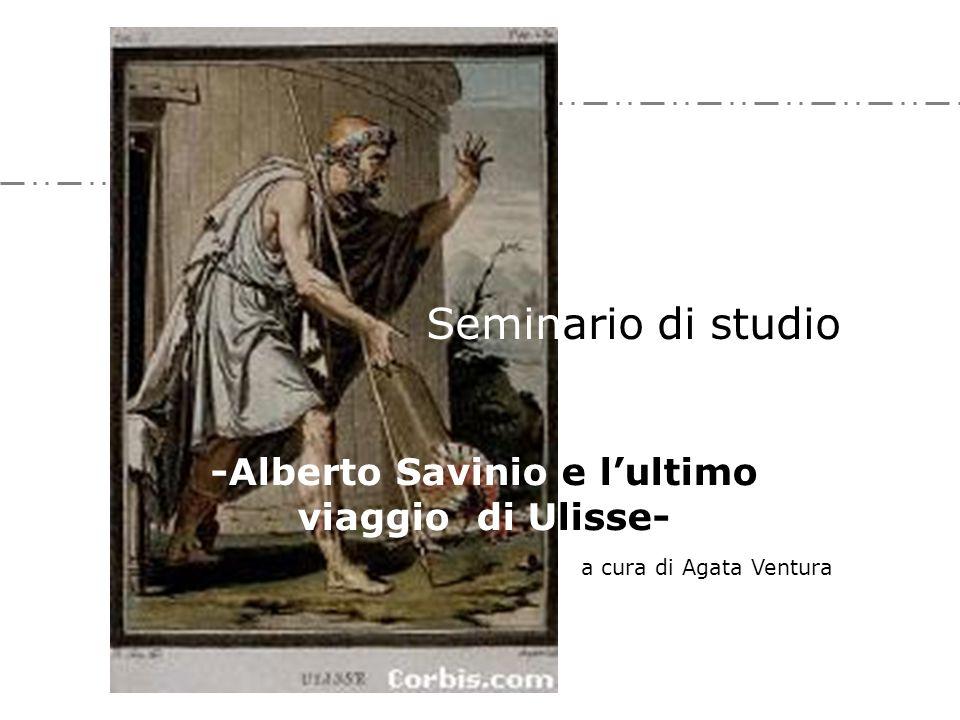 -Alberto Savinio e l'ultimo viaggio di Ulisse-