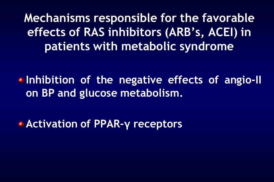 Mechanisms responsible for the favorable effects of RAS inhibitors (ARB's, ACEI) in patients with metabolic syndrome