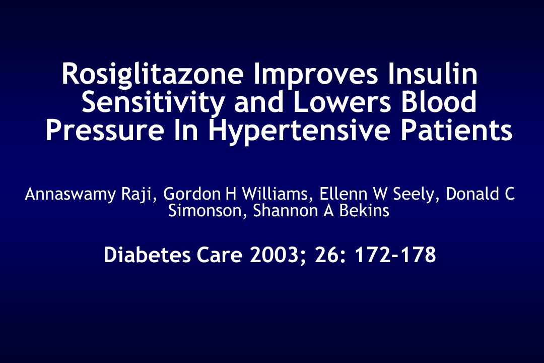 Rosiglitazone Improves Insulin Sensitivity and Lowers Blood Pressure In Hypertensive Patients