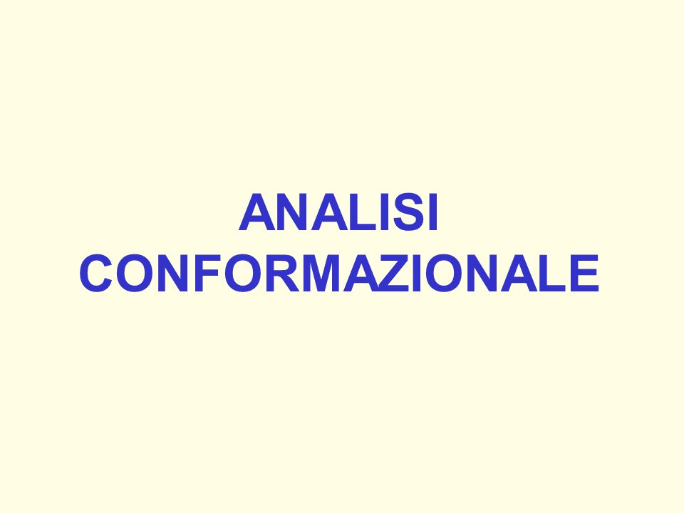 ANALISI CONFORMAZIONALE