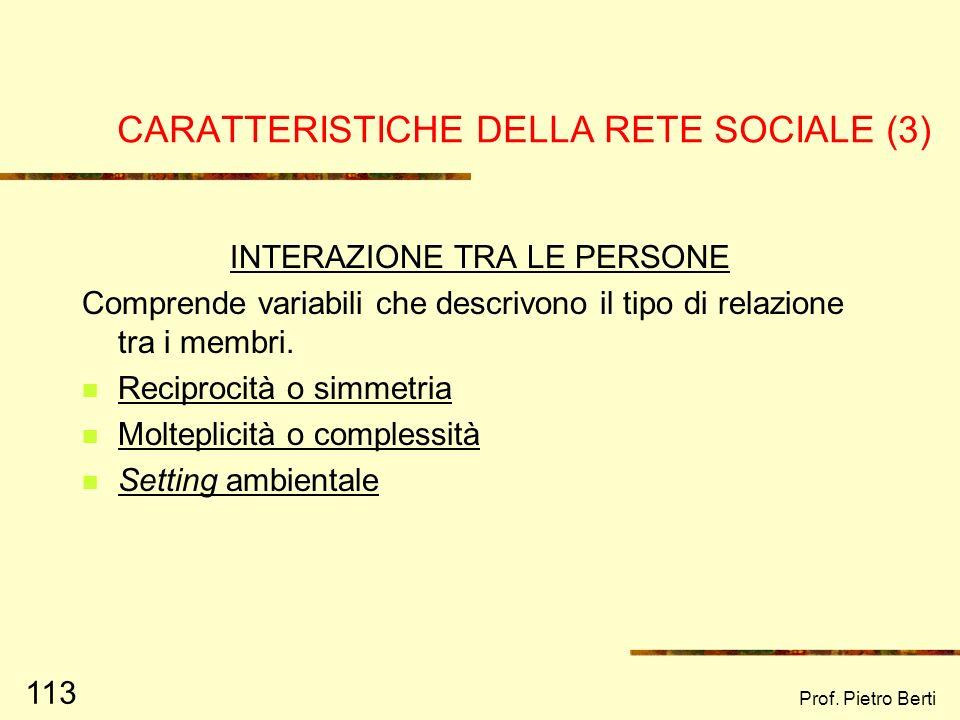 CARATTERISTICHE DELLA RETE SOCIALE (3)