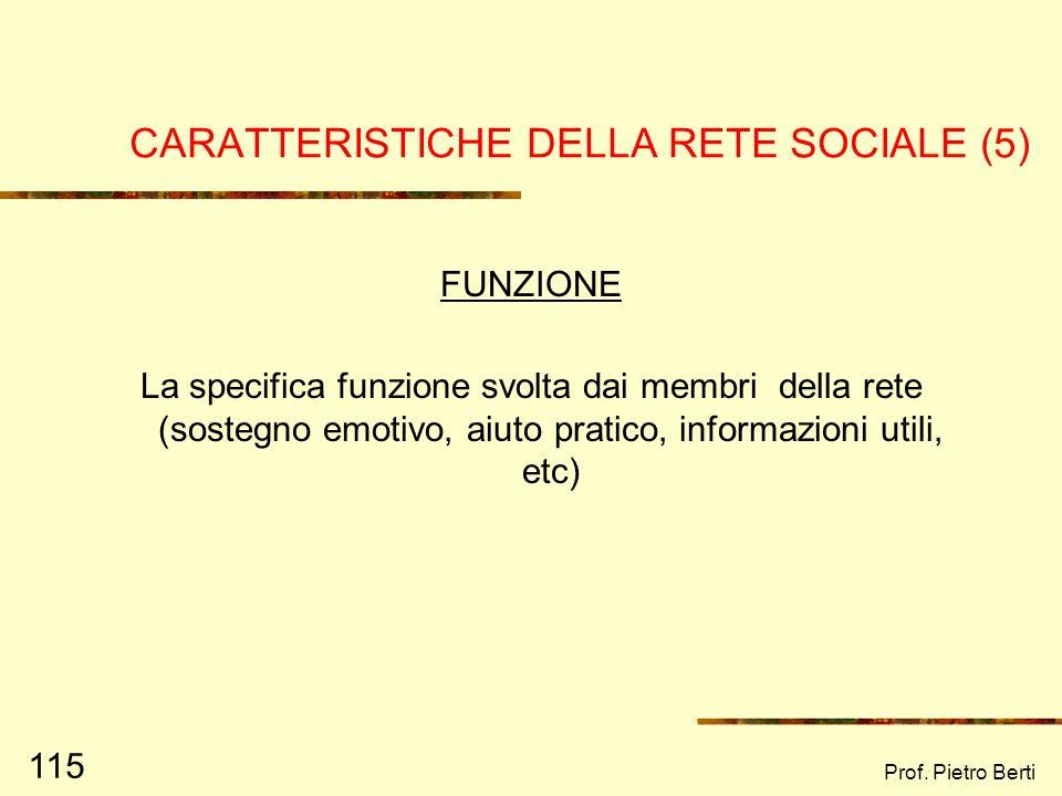 CARATTERISTICHE DELLA RETE SOCIALE (5)