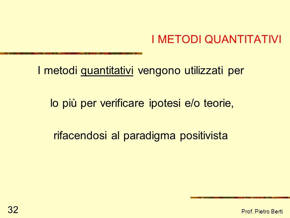 I metodi quantitativi vengono utilizzati per