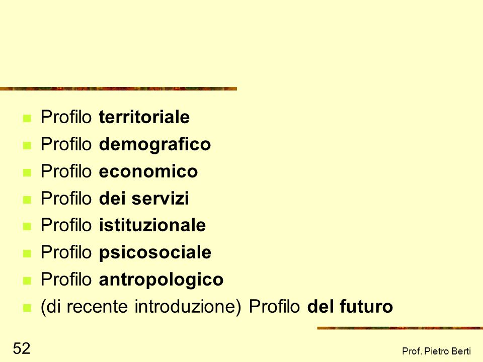 Profilo istituzionale Profilo psicosociale Profilo antropologico