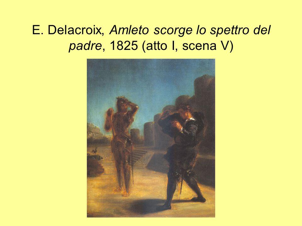 E. Delacroix, Amleto scorge lo spettro del padre, 1825 (atto I, scena V)