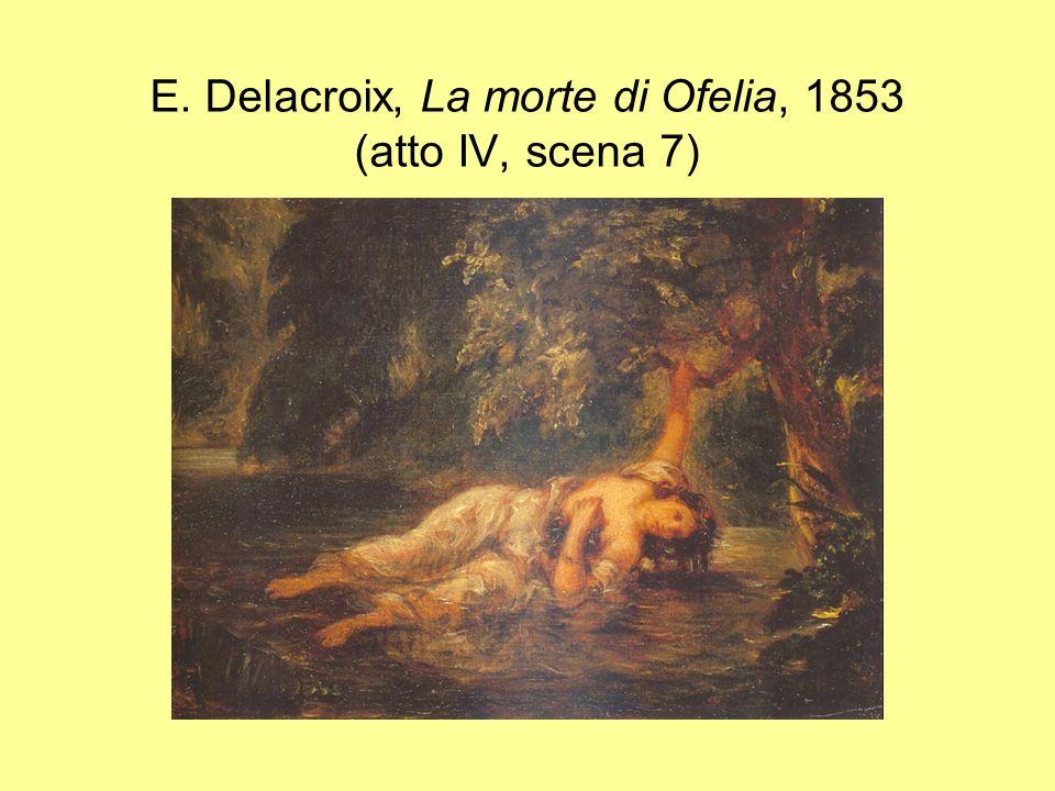E. Delacroix, La morte di Ofelia, 1853 (atto IV, scena 7)
