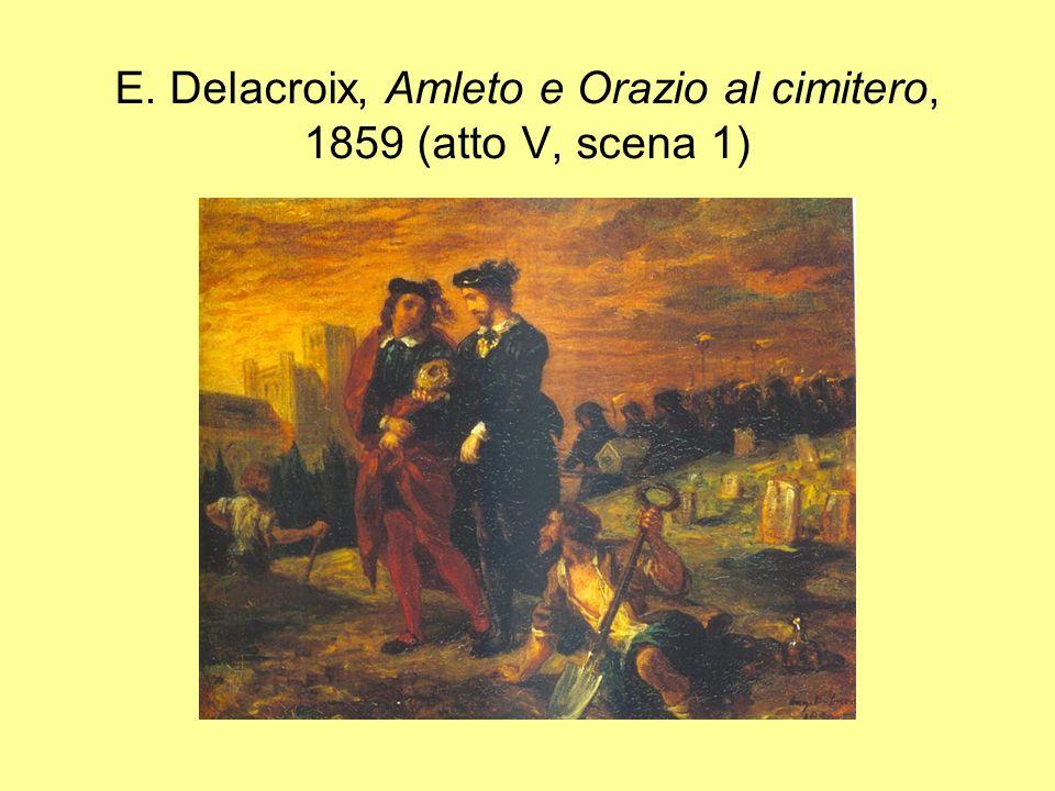 E. Delacroix, Amleto e Orazio al cimitero, 1859 (atto V, scena 1)