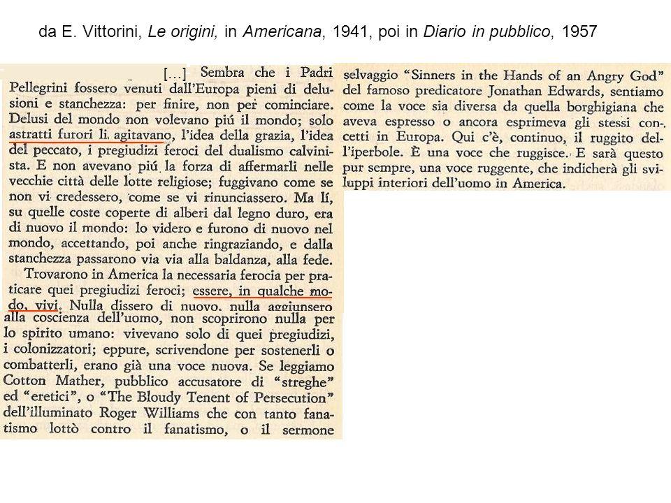 da E. Vittorini, Le origini, in Americana, 1941, poi in Diario in pubblico, 1957