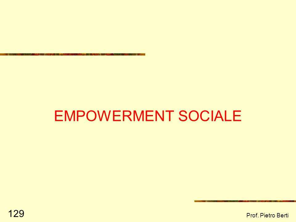 EMPOWERMENT SOCIALE Prof. Pietro Berti