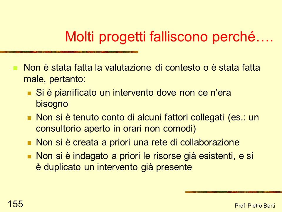 Molti progetti falliscono perché….