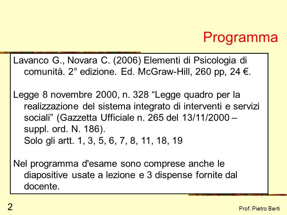 Programma Lavanco G., Novara C. (2006) Elementi di Psicologia di comunità. 2° edizione. Ed. McGraw-Hill, 260 pp, 24 €.
