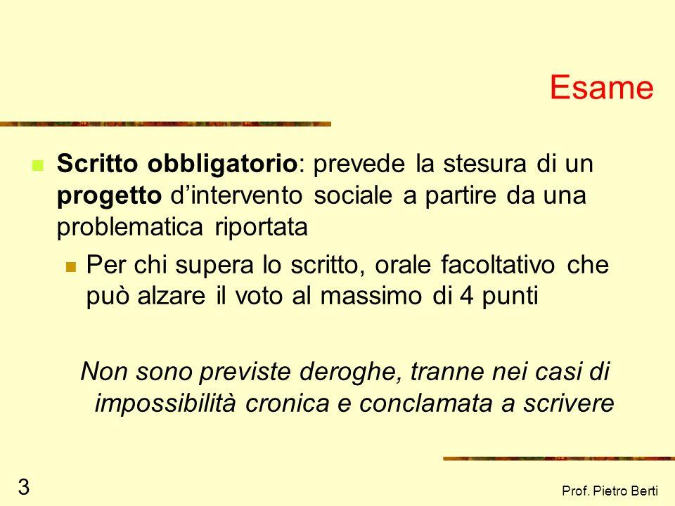 Esame Scritto obbligatorio: prevede la stesura di un progetto d'intervento sociale a partire da una problematica riportata.
