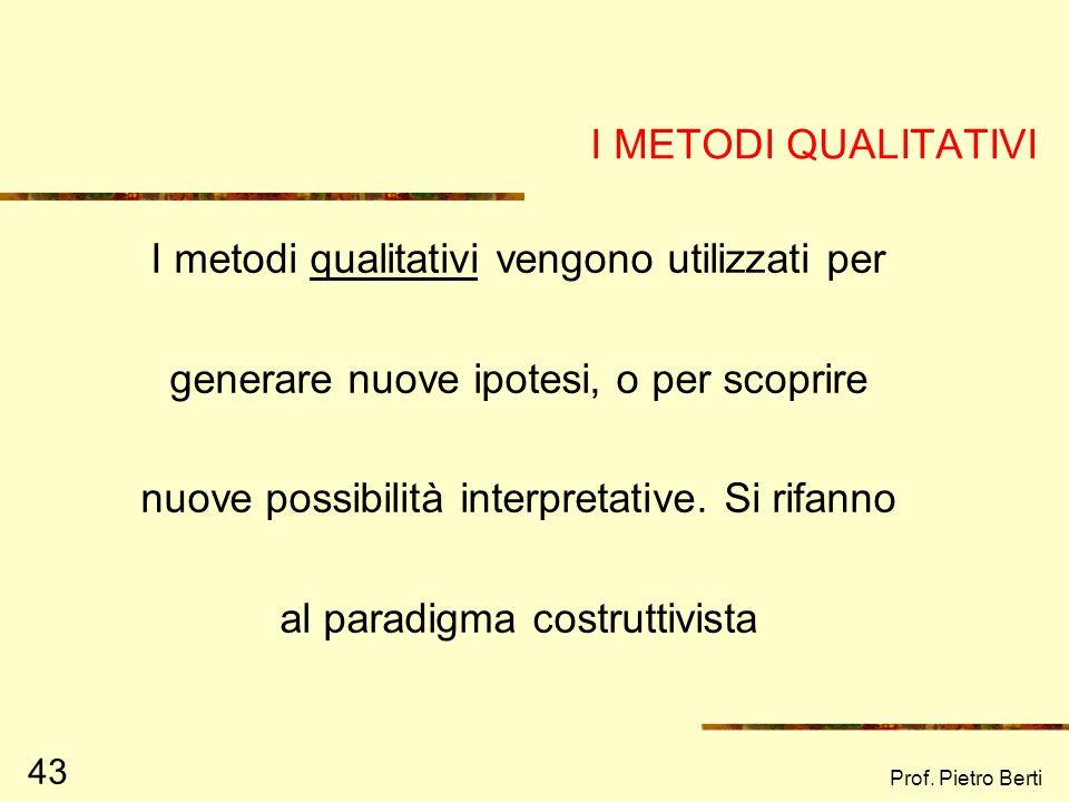 I metodi qualitativi vengono utilizzati per