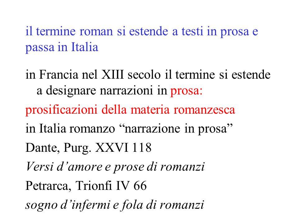 il termine roman si estende a testi in prosa e passa in Italia