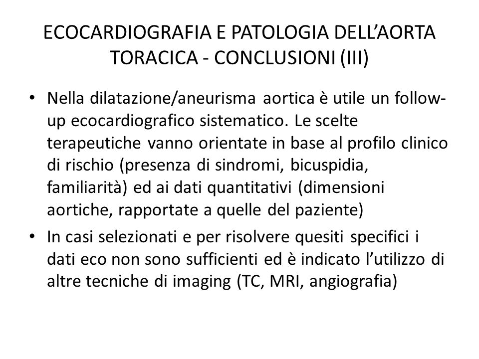ECOCARDIOGRAFIA E PATOLOGIA DELL'AORTA TORACICA - CONCLUSIONI (III)