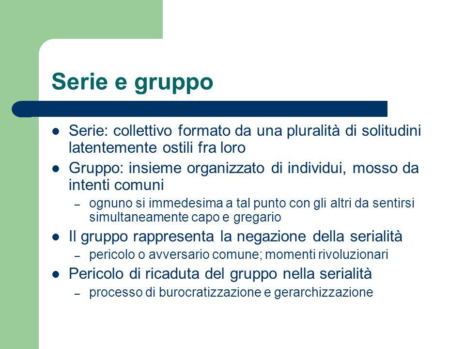 Serie e gruppo Serie: collettivo formato da una pluralità di solitudini latentemente ostili fra loro.