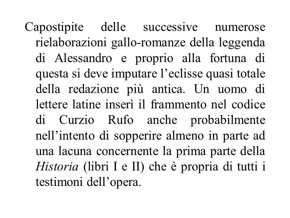 Capostipite delle successive numerose rielaborazioni gallo-romanze della leggenda di Alessandro e proprio alla fortuna di questa si deve imputare l'eclisse quasi totale della redazione più antica.