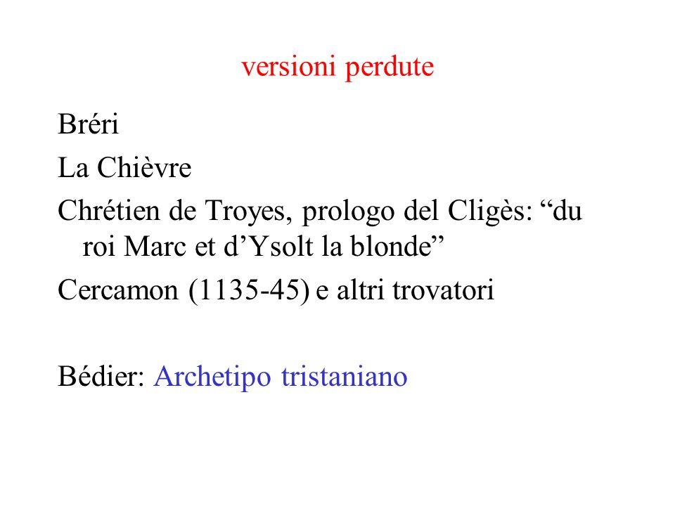 versioni perdute Bréri. La Chièvre. Chrétien de Troyes, prologo del Cligès: du roi Marc et d'Ysolt la blonde