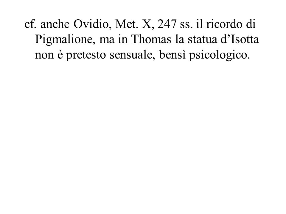 cf.anche Ovidio, Met. X, 247 ss.
