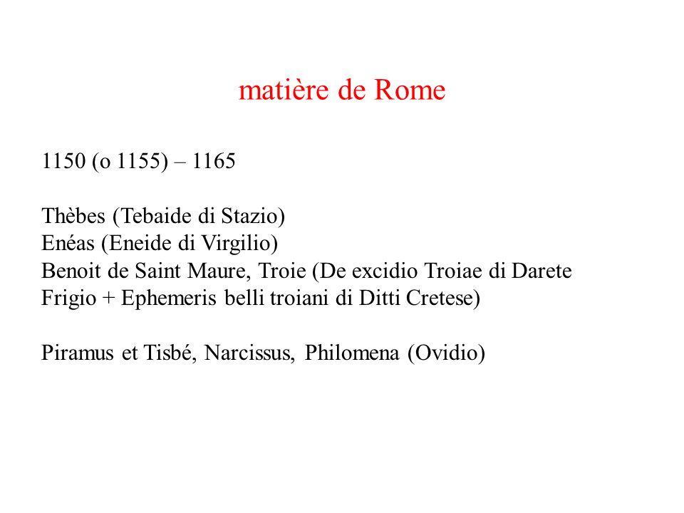 matière de Rome 1150 (o 1155) – 1165 Thèbes (Tebaide di Stazio)