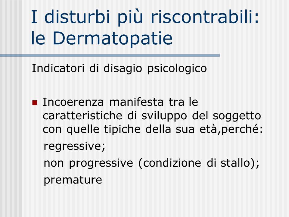 I disturbi più riscontrabili: le Dermatopatie