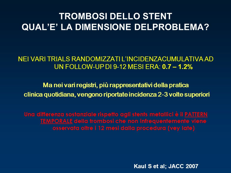 TROMBOSI DELLO STENT QUAL'E' LA DIMENSIONE DELPROBLEMA