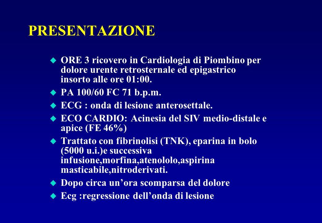 PRESENTAZIONE ORE 3 ricovero in Cardiologia di Piombino per dolore urente retrosternale ed epigastrico insorto alle ore 01:00.