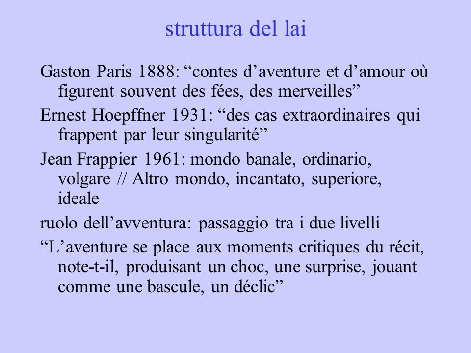struttura del laiGaston Paris 1888: contes d'aventure et d'amour où figurent souvent des fées, des merveilles