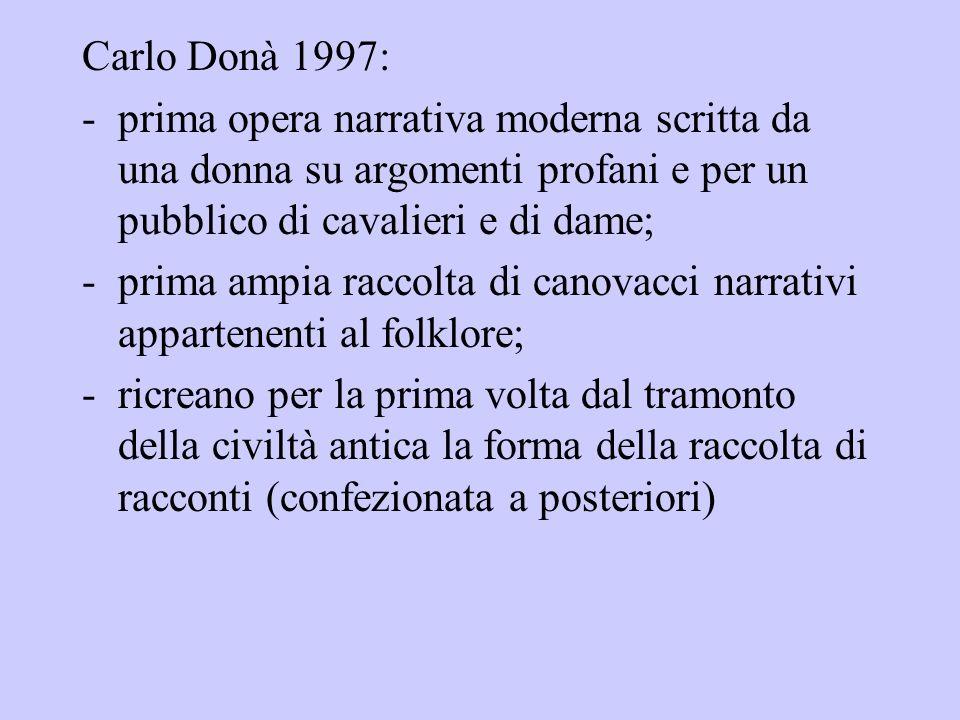Carlo Donà 1997:prima opera narrativa moderna scritta da una donna su argomenti profani e per un pubblico di cavalieri e di dame;