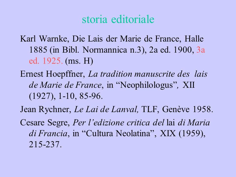 storia editorialeKarl Warnke, Die Lais der Marie de France, Halle 1885 (in Bibl. Normannica n.3), 2a ed. 1900, 3a ed. 1925. (ms. H)