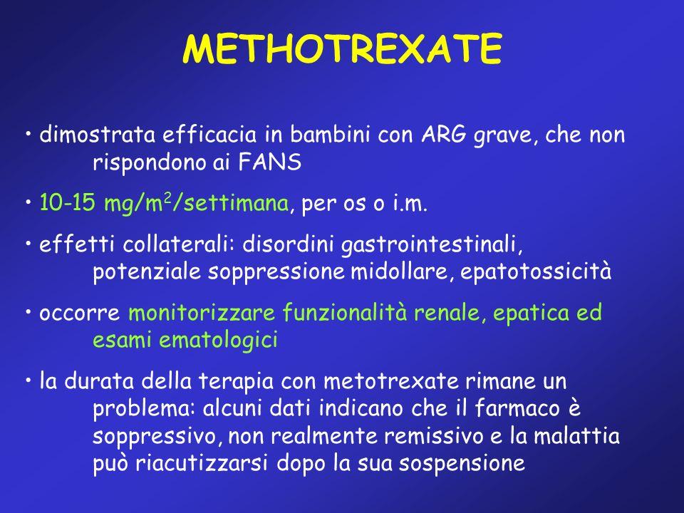 METHOTREXATE dimostrata efficacia in bambini con ARG grave, che non rispondono ai FANS. 10-15 mg/m2/settimana, per os o i.m.