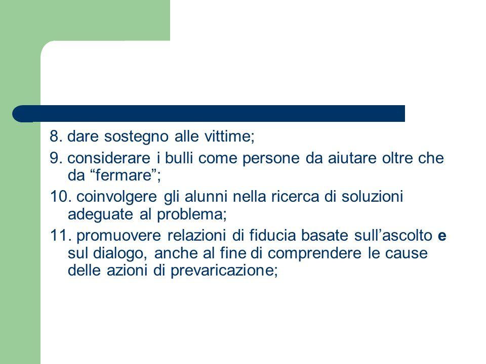 8. dare sostegno alle vittime;