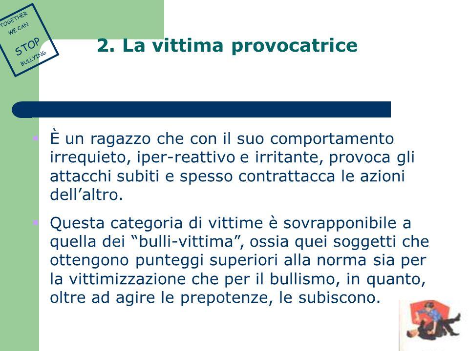2. La vittima provocatrice