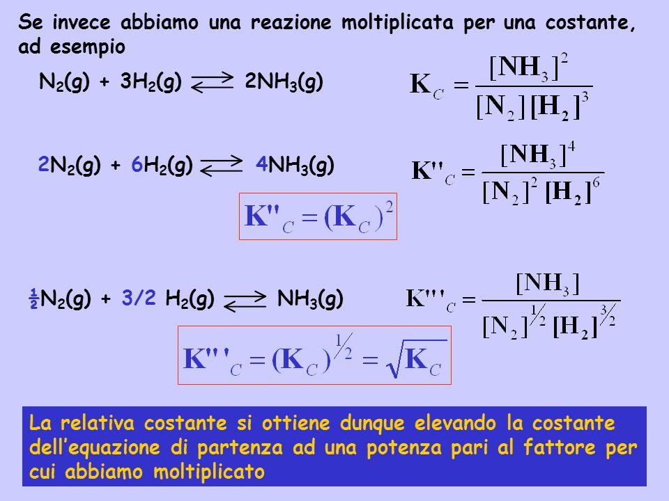 Se invece abbiamo una reazione moltiplicata per una costante, ad esempio