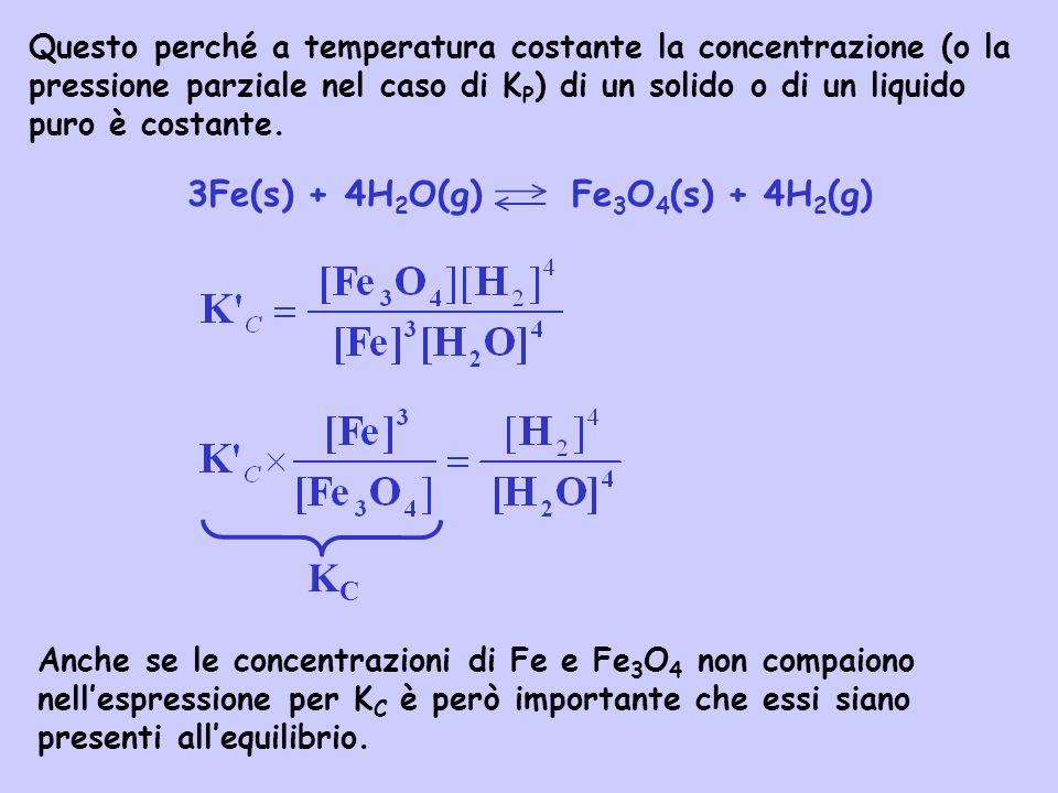 KC 3Fe(s) + 4H2O(g) Fe3O4(s) + 4H2(g)