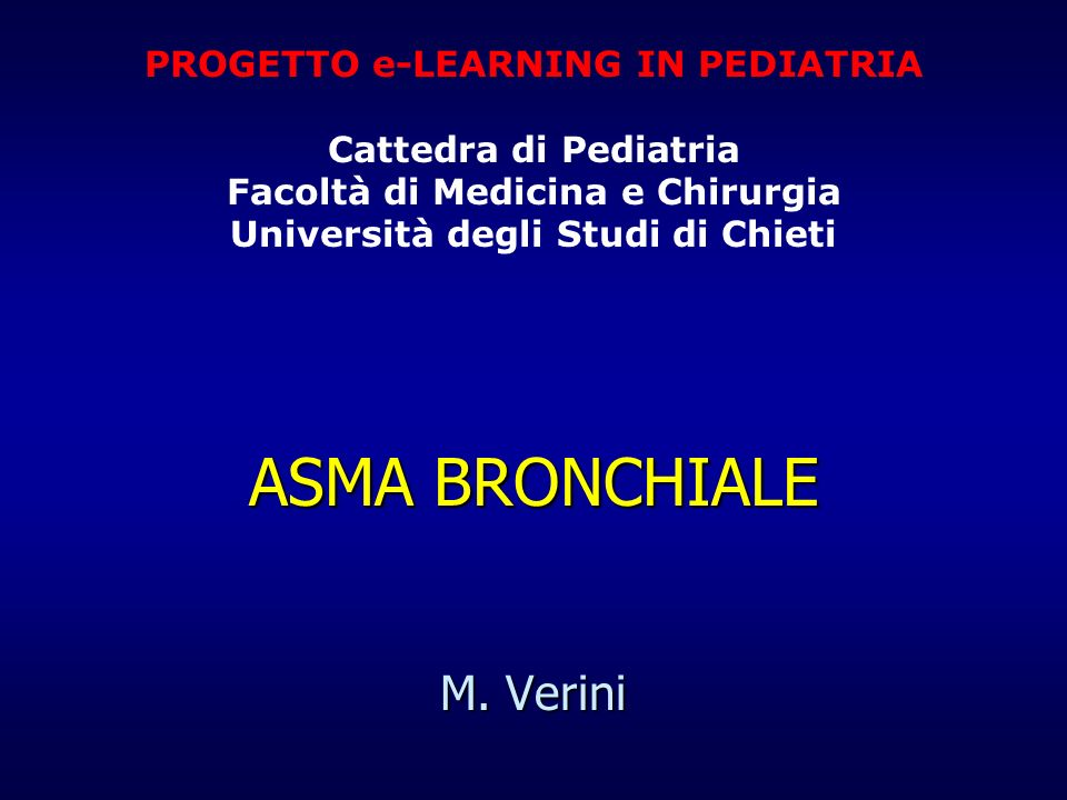 ASMA BRONCHIALE M. Verini PROGETTO e-LEARNING IN PEDIATRIA