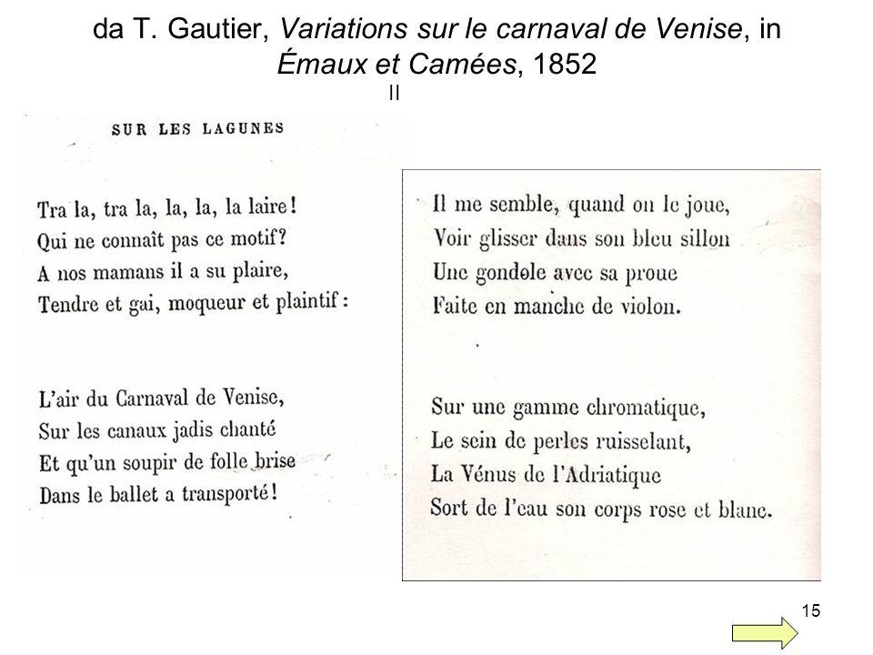da T. Gautier, Variations sur le carnaval de Venise, in Émaux et Camées, 1852