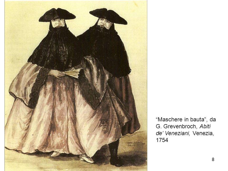 Maschere in bauta , da G. Grevenbroch, Abiti de' Veneziani, Venezia, 1754