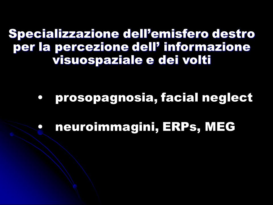 Specializzazione dell'emisfero destro per la percezione dell' informazione visuospaziale e dei volti