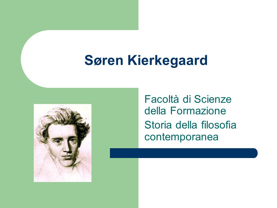 Søren Kierkegaard Facoltà di Scienze della Formazione