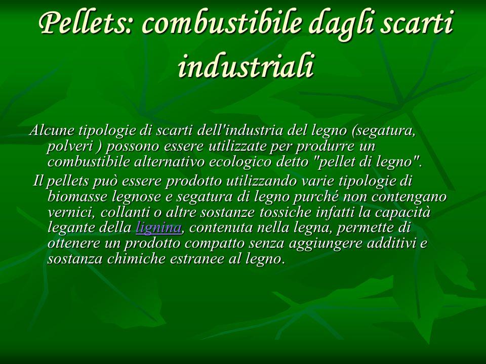 Pellets: combustibile dagli scarti industriali
