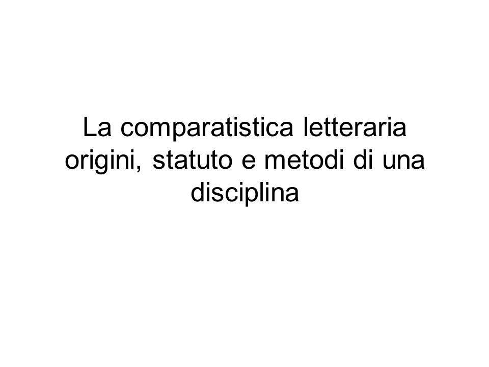 La comparatistica letteraria origini, statuto e metodi di una disciplina