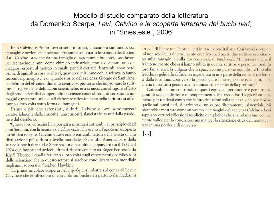 Modello di studio comparato della letteratura da Domenico Scarpa, Levi, Calvino e la scoperta letteraria dei buchi neri, in Sinestesie , 2006