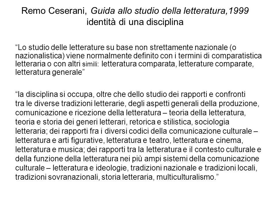 Remo Ceserani, Guida allo studio della letteratura,1999 identità di una disciplina