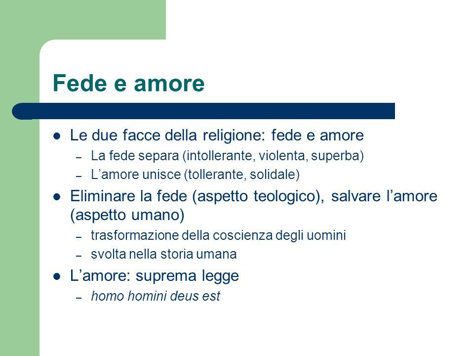 Fede e amore Le due facce della religione: fede e amore