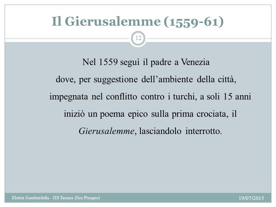 Nel 1559 seguì il padre a Venezia