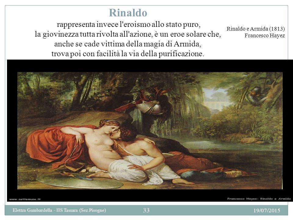 Rinaldo rappresenta invece l eroismo allo stato puro,