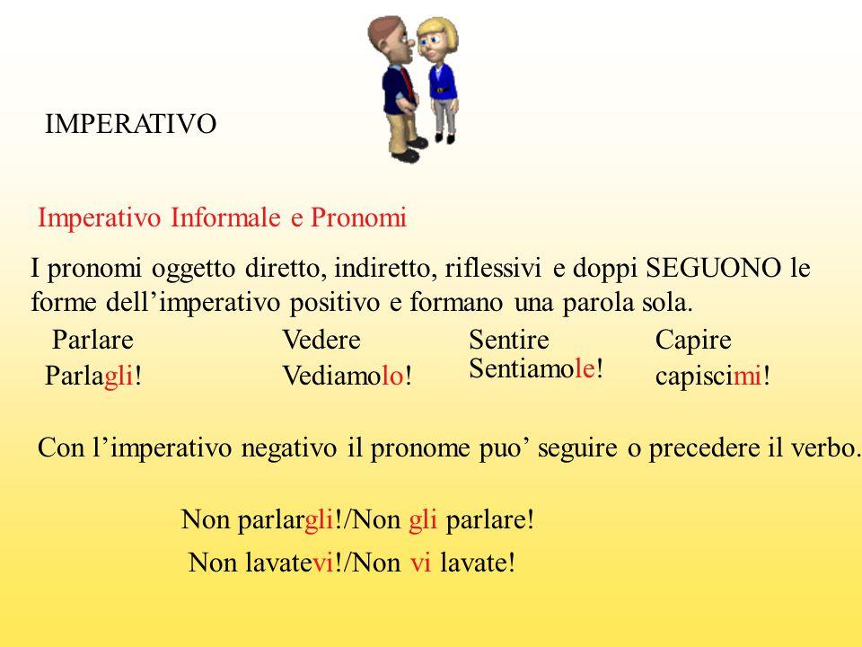 IMPERATIVO Imperativo Informale e Pronomi.