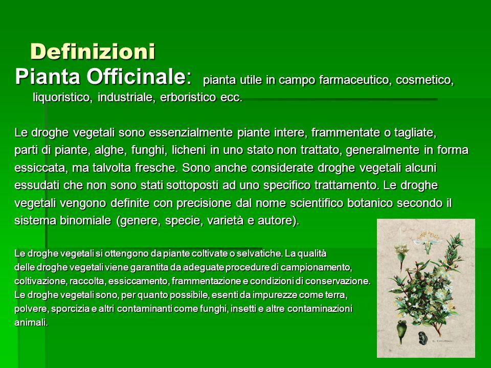 Definizioni Pianta Officinale: pianta utile in campo farmaceutico, cosmetico, liquoristico, industriale, erboristico ecc.
