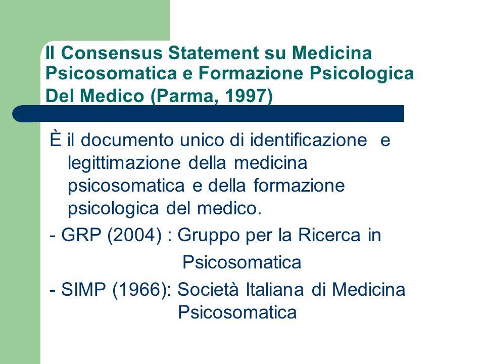 Il Consensus Statement su Medicina Psicosomatica e Formazione Psicologica Del Medico (Parma, 1997)